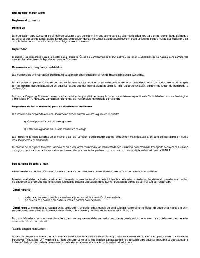 Régimen de importación  Regimen al consumo  Definición  La Importación para Consumo es el régimen aduanero que permite el ...