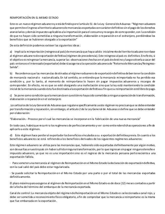 REIMPORTACIÓN EN EL MISMO ESTADO  Este es un nuevo régimen aduanero y está definido por el artículo 51 de la Ley General d...