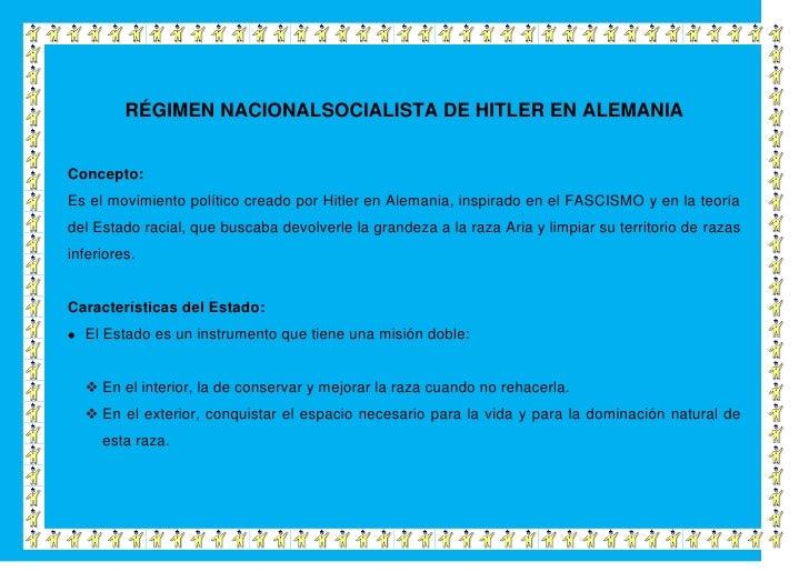 RÉGIMEN NACIONALSOCIALISTA DE HITLER EN ALEMANIAConcepto:Es el movimiento político creado por Hitler en Alemania, inspirad...