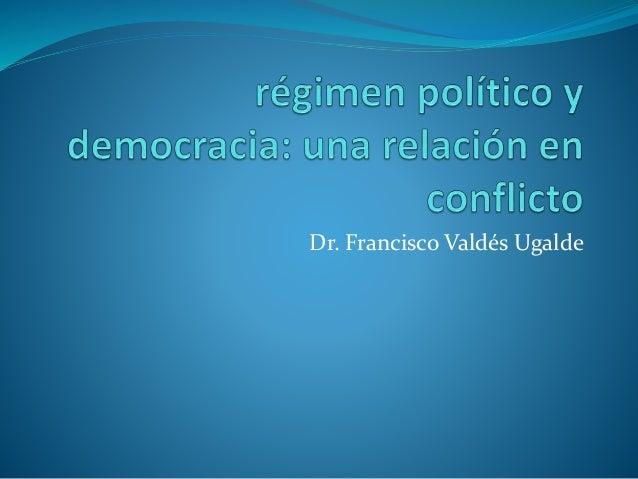 Dr. Francisco Valdés Ugalde