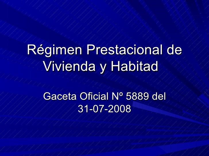 Régimen Prestacional de Vivienda y Habitad  Gaceta Oficial Nº 5889 del 31-07-2008