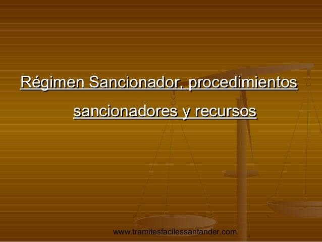 Régimen Sancionador, procedimientos sancionadores y recursos  www.tramitesfacilessantander.com