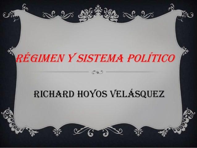Régimen y sistema político Richard hoyos Velásquez