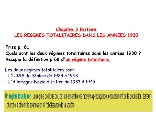 Chapitre 3 Histoire LES REGIMES TOTALITAIRES DANS LES ANNEES 1930 Frise p. 61 Quels sont les deux régimes totalitaires dan...
