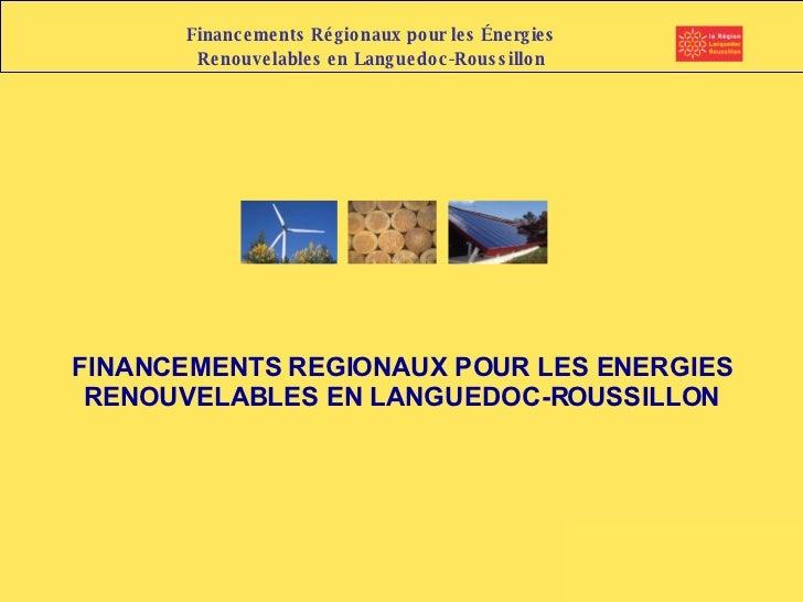 FINANCEMENTS REGIONAUX POUR LES ENERGIES RENOUVELABLES EN LANGUEDOC-ROUSSILLON