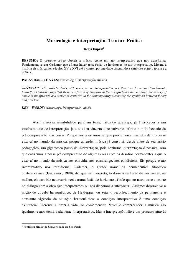 Musicologia e Interpretação: Teoria e Prática                                                     Régis Duprat1RESUMO: O p...