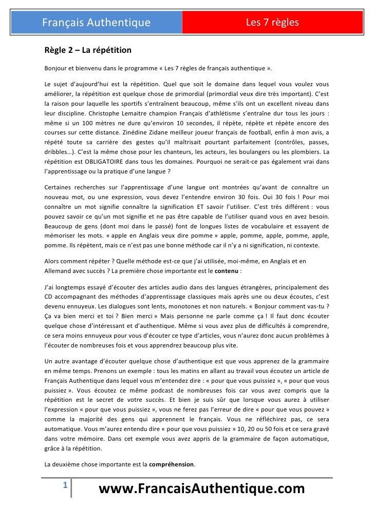 Français Authentique                                                    Les 7 règlesRègle 2 – La répétitionBonjour et bien...