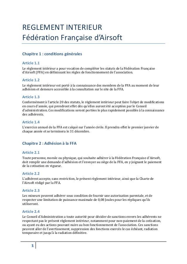 REGLEMENT INTERIEUR Fédération Française d'Airsoft Chapitre 1 : conditions générales Article 1.1 Le règlement intérieur a ...