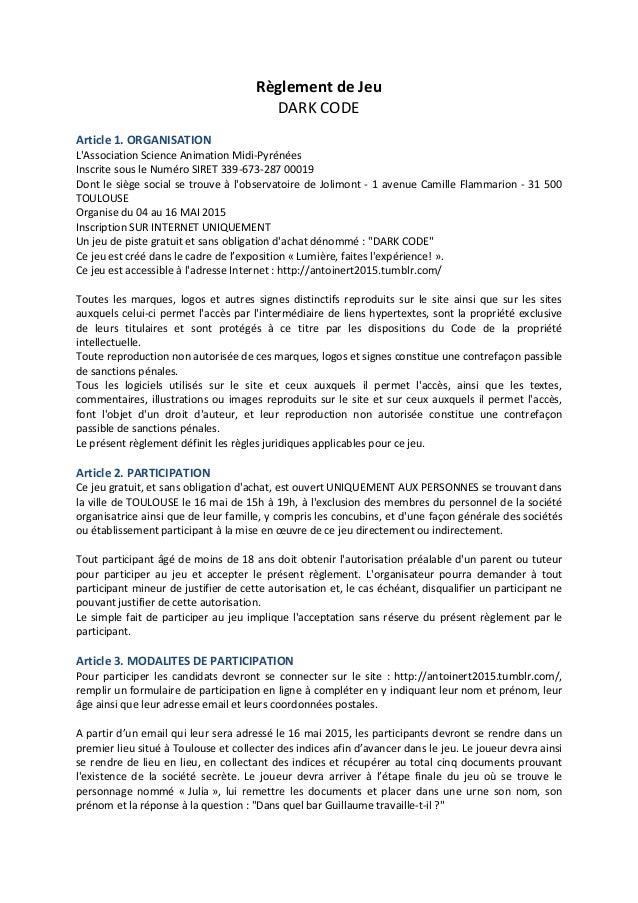 Règlement de Jeu DARK CODE Article 1. ORGANISATION L'Association Science Animation Midi-Pyrénées Inscrite sous le Numéro S...