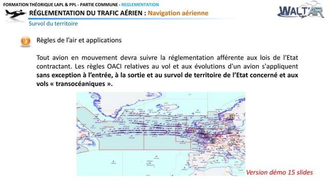 FORMATION THÉORIQUE LAPL & PPL - PARTIE COMMUNE - REGLEMENTATION  RÉGLEMENTATION DU TRAFIC AÉRIEN : Navigation aérienne  S...
