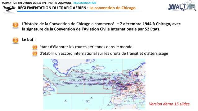 FORMATION THÉORIQUE LAPL & PPL - PARTIE COMMUNE - REGLEMENTATION  RÉGLEMENTATION DU TRAFIC AÉRIEN : La convention de Chica...