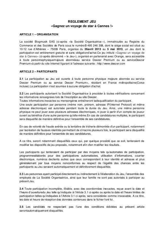 REGLEMENT JEU«Gagnez un voyage de star à Cannes !»ARTICLE 1 – ORGANISATIONLa société Blogmusik SAS (ci-après «la Société O...