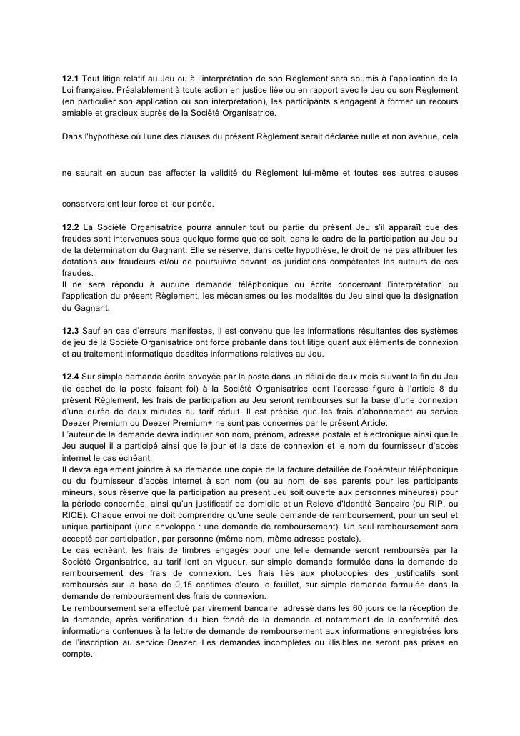 12.1 Tout litige relatif au Jeu ou à l'interprétation de son Règlement sera soumis à l'application de laLoi française. Pré...