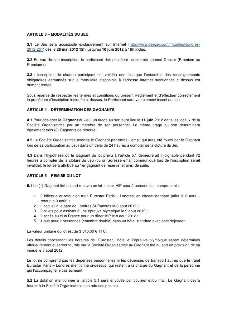 ARTICLE 3 – MODALITÉS DU JEU3.1 Le Jeu sera accessible exclusivement sur Internet (http://www.deezer.com/fr/contest/londre...