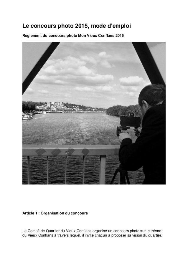 Le concours photo 2015, mode d'emploi Règlement du concours photo Mon Vieux Conflans 2015 Article 1 : Organisation du conc...