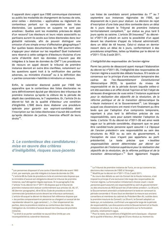 4 Il apparaît donc urgent que l'ISIE communique clairement au public les modalités de changement de bureau de vote, ainsi ...