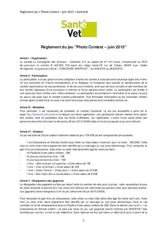 """Règlement jeu « Photo Contest – juin 2015 » SantéVet 1 Règlement du jeu """"Photo Contest – juin 2015"""" Article I : Organisati..."""