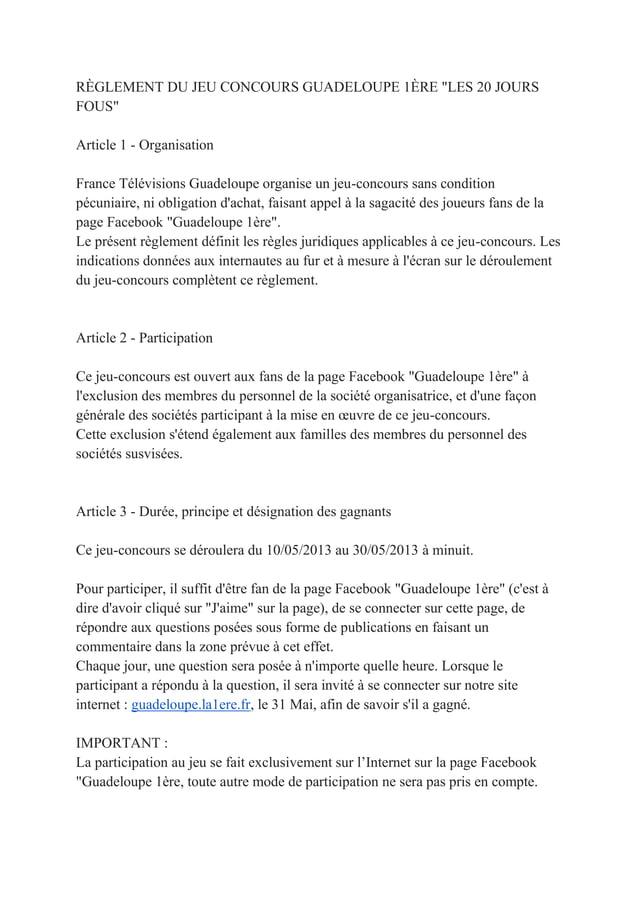 """RÈGLEMENT DU JEU CONCOURS GUADELOUPE 1ÈRE """"LES 20 JOURSFOUS""""Article 1 - OrganisationFrance Télévisions Guadeloupe organise..."""