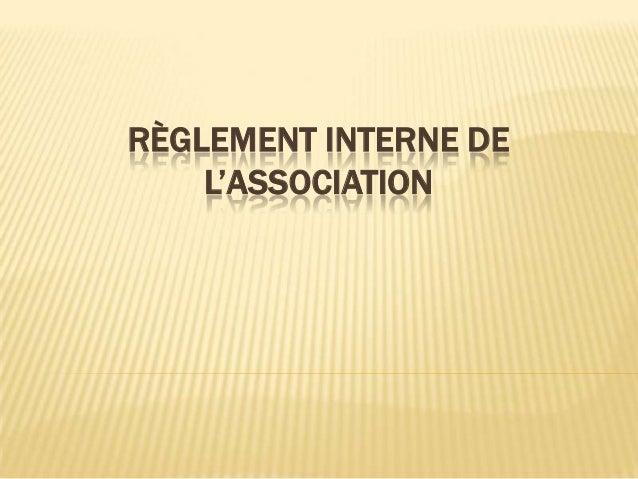 RÈGLEMENT INTERNE DE L'ASSOCIATION