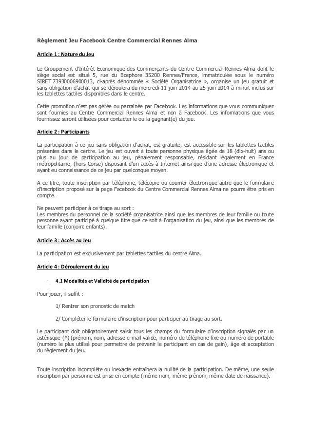 Règlement Jeu Facebook Centre Commercial Rennes Alma Article 1 : Nature du Jeu Le Groupement d'Intérêt Economique des Comm...