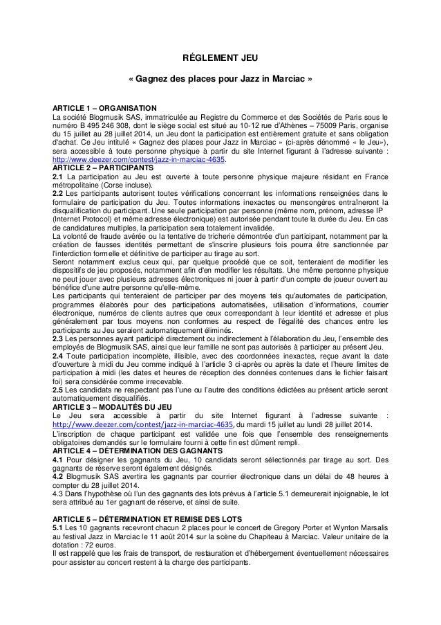 RÉGLEMENT JEU « Gagnez des places pour Jazz in Marciac » ARTICLE 1 – ORGANISATION La société Blogmusik SAS, immatriculée a...