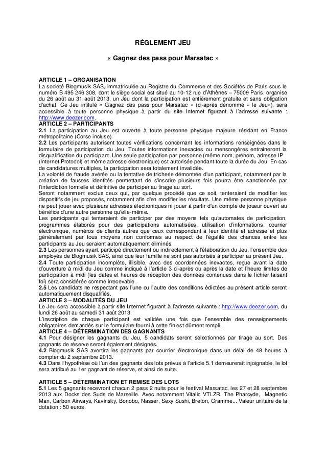RÉGLEMENT JEU « Gagnez des pass pour Marsatac » ARTICLE 1 – ORGANISATION La société Blogmusik SAS, immatriculée au Registr...