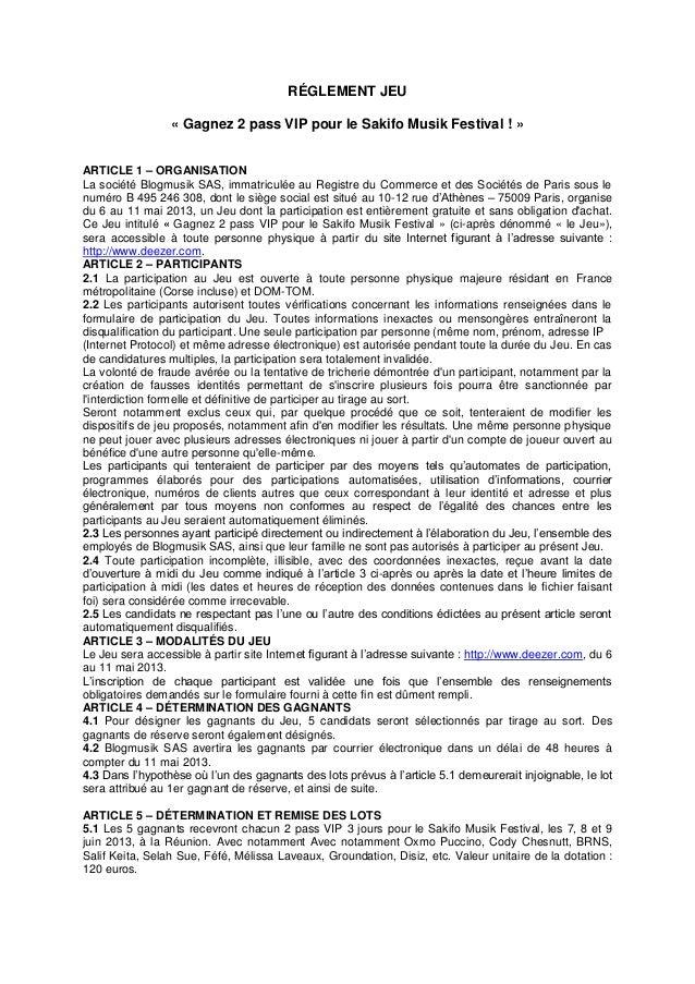 RÉGLEMENT JEU« Gagnez 2 pass VIP pour le Sakifo Musik Festival ! »ARTICLE 1 – ORGANISATIONLa société Blogmusik SAS, immatr...