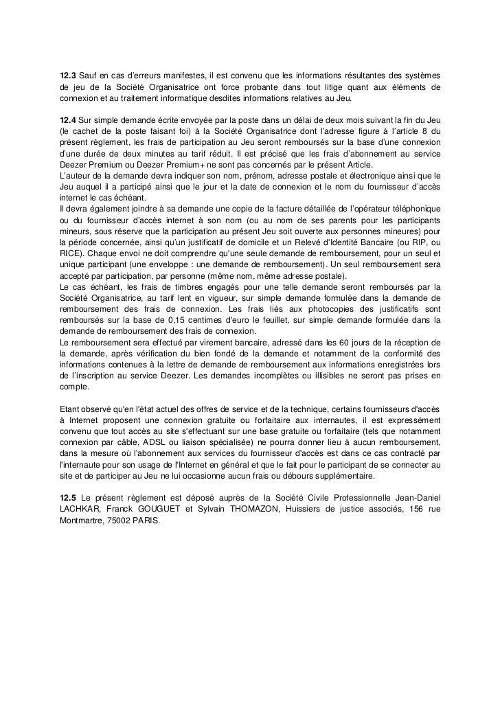 12.3 Sauf en cas d'erreurs manifestes, il est convenu que les informations résultantes des systèmesde jeu de la Société Or...