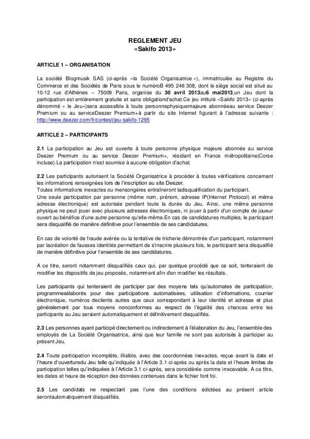 REGLEMENT JEU«Sakifo 2013»ARTICLE 1 – ORGANISATIONLa société Blogmusik SAS (ci-après «la Société Organisatrice »), immatri...
