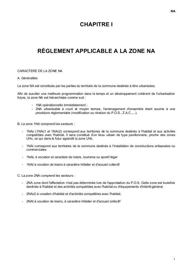NA CHAPITRE I RÈGLEMENT APPLICABLE A LA ZONE NA CARACTERE DE LA ZONE NA A. Généralités La zone NA est constituée par les p...