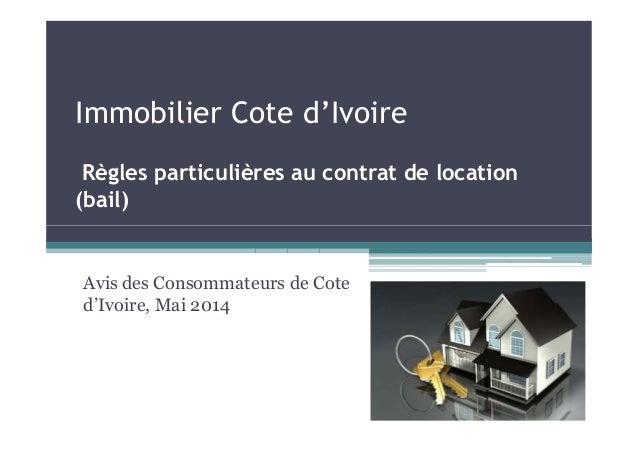 Immobilier Cote d'Ivoire Règles particulières au contrat de location (bail) Avis des Consommateurs de Cote d'Ivoire, Mai 2...