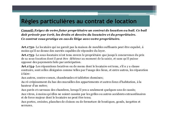 Règles particulières au contrat de location Conseil: Exigez de votre futur propriétaire un contrat de location ou bail. Ce...