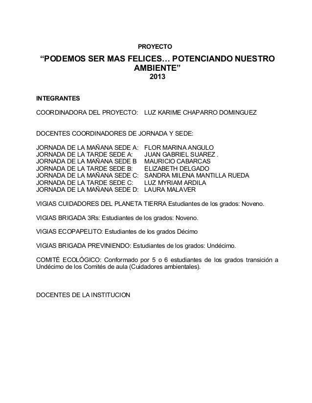 """PROYECTO""""PODEMOS SER MAS FELICES… POTENCIANDO NUESTROAMBIENTE""""2013INTEGRANTESCOORDINADORA DEL PROYECTO: LUZ KARIME CHAPARR..."""