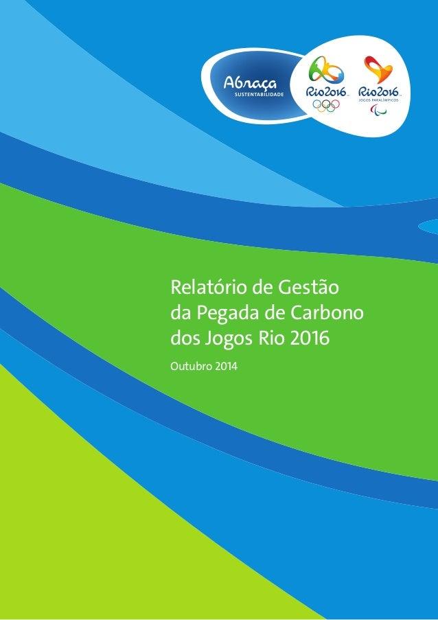 Relatório de Gestão da Pegada de Carbono dos Jogos Rio 2016 Outubro 2014