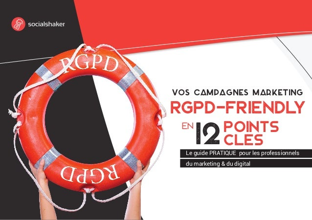 Vos campagnes marketing RGPD-friendly 12pointS clEs en Le guide PRATIQUE pour les professionnels du marketing & du digital