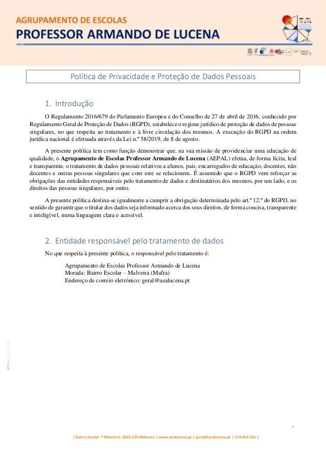 1 AEPALPRO016|01 Política de Privacidade e Proteção de Dados Pessoais 1. Introdução O Regulamento 2016/679 do Parlamento E...