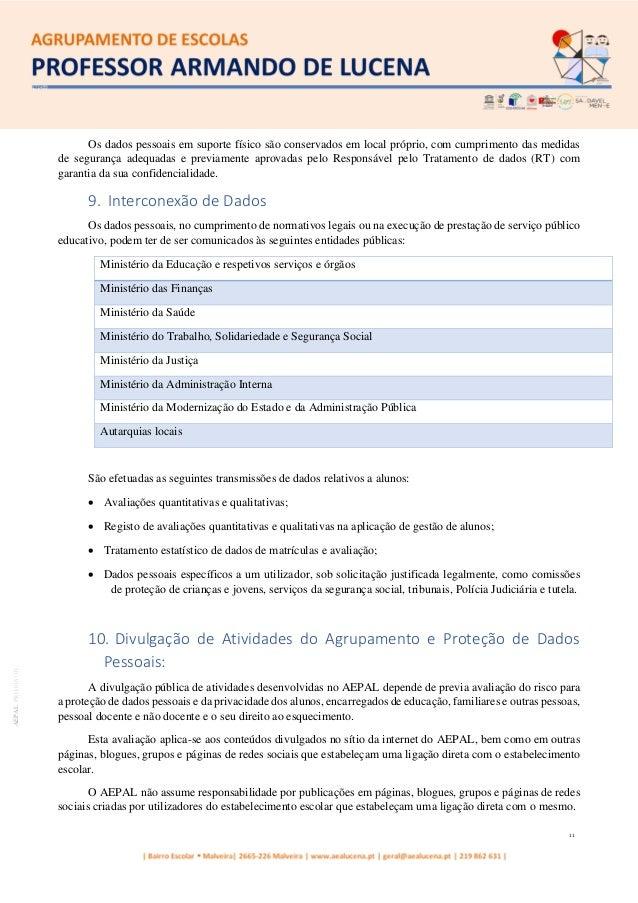 11 AEPALPRO016|01 Os dados pessoais em suporte físico são conservados em local próprio, com cumprimento das medidas de seg...