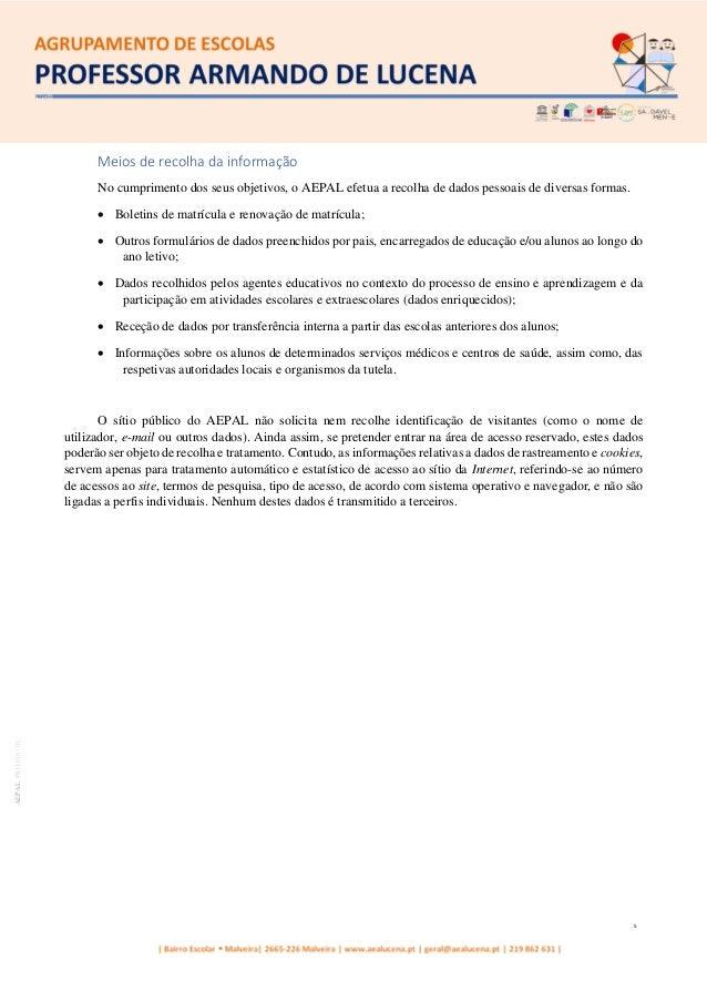5 AEPALPRO016|01 Meios de recolha da informação No cumprimento dos seus objetivos, o AEPAL efetua a recolha de dados pesso...