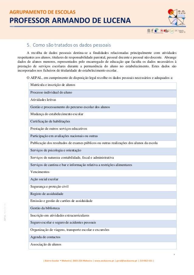 6 AEPALPRO016|01 5. Como são tratados os dados pessoais A recolha de dados pessoais destina-se a finalidades relacionadas ...