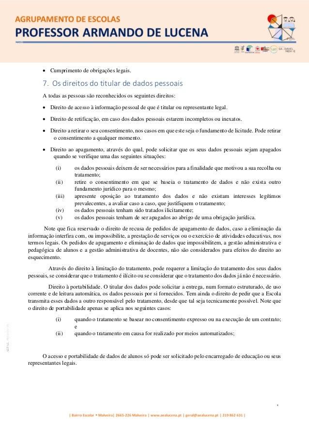 9 AEPALPRO016|01 • Cumprimento de obrigações legais. 7. Os direitos do titular de dados pessoais A todas as pessoas são re...