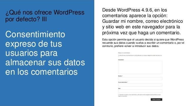 Consentimiento expreso de tus usuarios para almacenar sus datos en los comentarios ¿Qué nos ofrece WordPress por defecto? ...