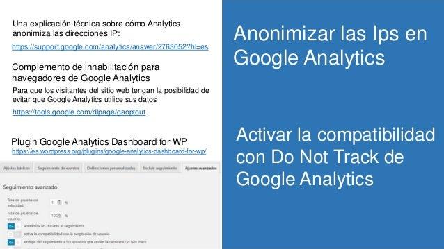 Anonimizar las Ips en Google Analytics Activar la compatibilidad con Do Not Track de Google Analytics Una explicación técn...