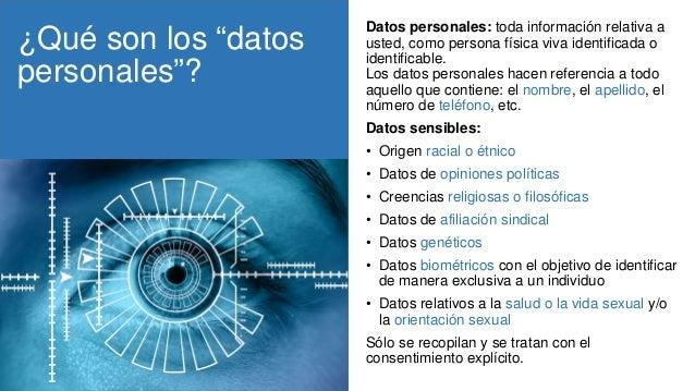 """¿Qué son los """"datos personales""""? Datos personales: toda información relativa a usted, como persona física viva identificad..."""