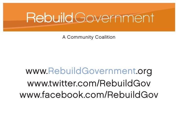 A Community Coalition      www.RebuildGovernment.org  www.twitter.com/RebuildGov www.facebook.com/RebuildGov