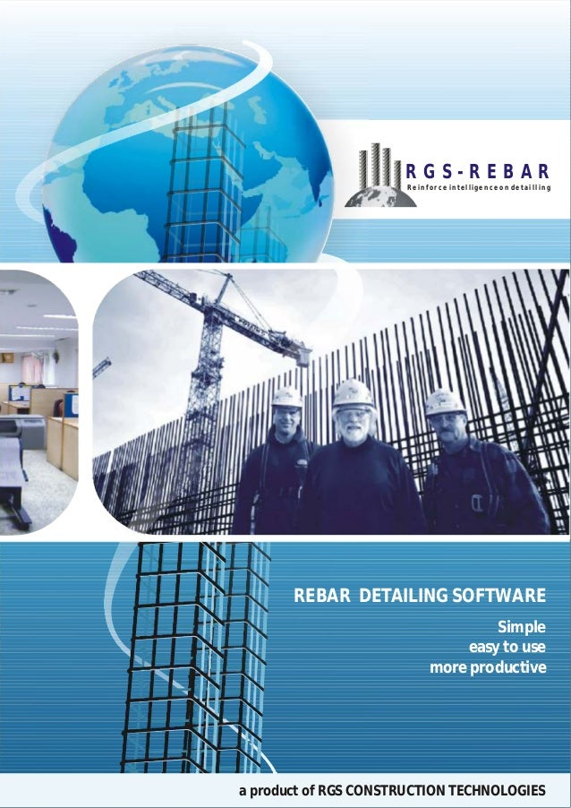 Simple easy to use more productive REBAR DETAILING SOFTWARE a product of RGS CONSTRUCTION TECHNOLOGIES R G S - R E B A R R...