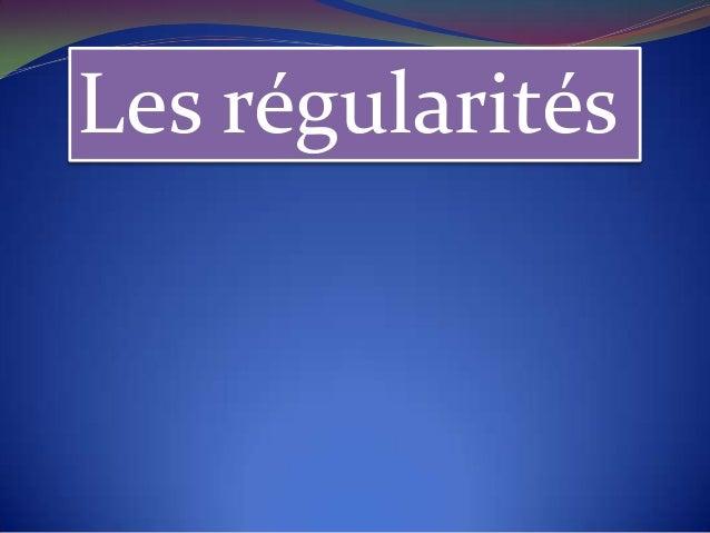 Les régularités