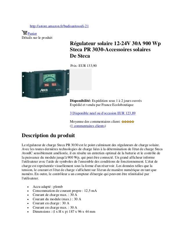 http://astore.amazon.fr/budisantosodi-21PanierDétails sur le produitRégulateur solaire 12-24V 30A 900 WpSteca PR 3030-Acce...