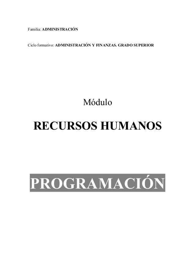 Familia: ADMINISTRACIÓNCiclo formativo: ADMINISTRACIÓN Y FINANZAS. GRADO SUPERIOR                          Módulo  RECURSO...