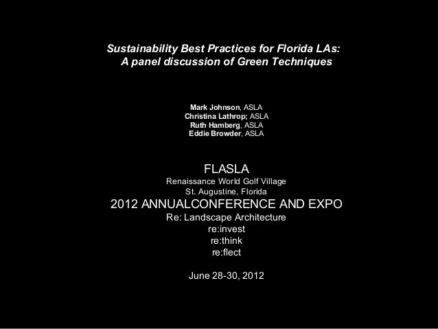 Sustainability Best Practices for Florida LAs: A panel discussion of Green Techniques  Mark Johnson, ASLA Christina Lathro...