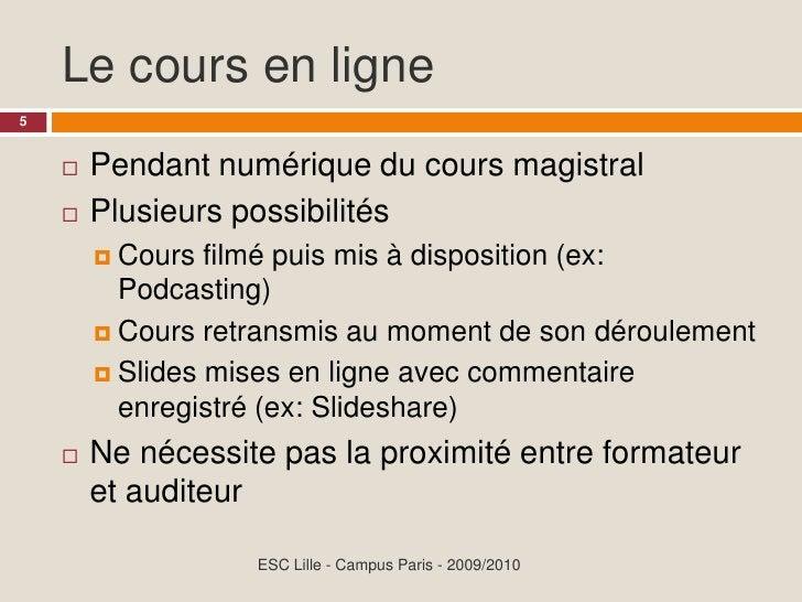 Le cours en ligne 5           Pendant numérique du cours magistral               Plusieurs possibilités                ...